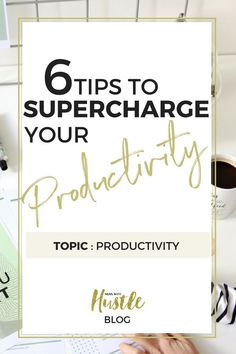 Productivity hacks a
