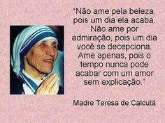 blogAuriMartini: Os Melhores Pensamentos de Madre Teresa de Calcutá