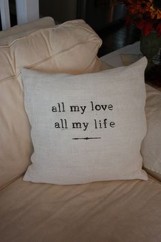 All my love all my life White Burlap Throw Pillow by tootyb, $28.00