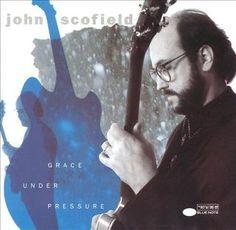 Resultado de imagen de john scofield grace under pressure