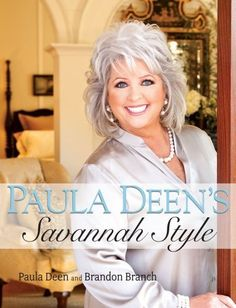 "Paula Deen's ""Savannah Style"" Cookbook."