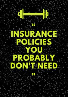How To Make Money Online: Insurance Policies You Probably Don't Need