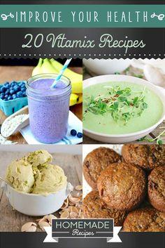 20 Vitamix Recipes For Health