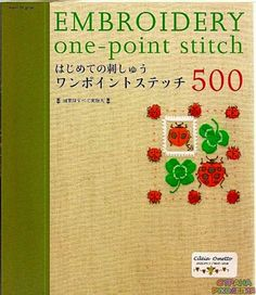 Embroidery one-point stitch 500 - Вышивка (разное) - Журналы по рукоделию…