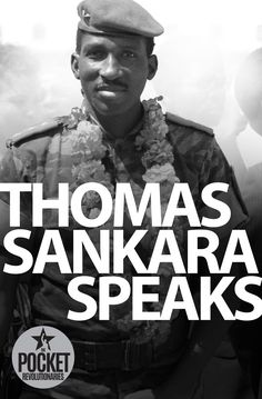 Africa needs 'genuinely new ideas' from its elite – before it's too late: Read an excerpt from Thomas Sankara Speaks Thomas Sankara, Wisdom Books, Liberia, Sierra Leone, Revolutionaries, Black History, American History, My Books, Presidents