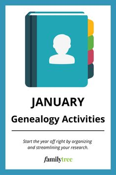 Here's your guide to planning an orderly, comprehensive and time-flexible series of essential family history tasks for the coming year. And we've broken each goal into several achievable steps. Choose one task each month if your time is short, or go all-out and try several. Re-order the monthly assignments as needed to fit your schedule, lifestyle and budget. The important thing is to keep your genealogy calendar time slot full of family history tasks you love (or need) to do.