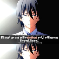 """""""If I must become evil to defeat evil, I will become devil himself"""""""