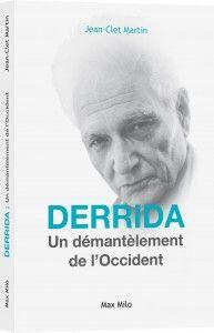 Vendredi 17 janvier/ Librairie Kléber, Strasbourg/ DERRIDA : Un démantèlement de l'Occident de Jean-Clet Martin « Max Milo Editions