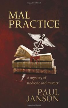Mal Practice by Paul Janson, http://www.amazon.com/dp/0988515725/ref=cm_sw_r_pi_dp_18-Krb1EACCQ2 Thriller Books, Mystery Thriller, Cozy Mysteries, Murder Mysteries, Murder Mystery Books, Crime Books, Pulp Fiction Book, Book Publishing, Book Review