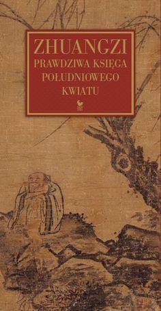 """""""Zhuangzi. Prawdziwa księga południowego kwiatu"""" Translated by Marcin Jacoby Cover by Andrzej Barecki Published by Wydawnictwo Iskry 2009"""
