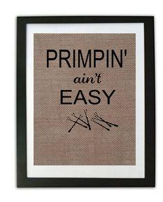 Funny Bathroom Burlap Print / Bathroom Print / Rustic Home Decor / Salon decor / Primpin Aint Easy / Bathroom Decor/  Hairdresser gift by momakdesign on Etsy