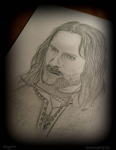 Aragorn from Lord of the Rings :-))
