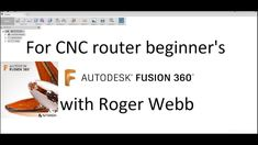 446 Autodesk Fusion 360 for CNC router beginner's level 1, digitally rem...