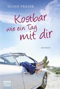 Kostbar wie ein Tag mit dir: Roman von Susan Fraser https://www.amazon.de/dp/3404165624/ref=cm_sw_r_pi_dp_v44IxbMY29BP6