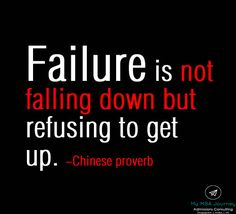 Failure is not falling down but refusing to get up #inspirationalquotes #quotes #quote #inspiration #inspirationalquote #quoteoftheday #motivation #motivationalquotes #positivethinking #inspirational #life