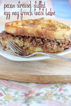 Pecan Stuffed Egg Nog French Toast Bake...My mouth just did a little dance.