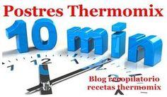 Recopilatorio de recetas thermomix: Postres en 10 minutos thermomix (Recopilatorio)