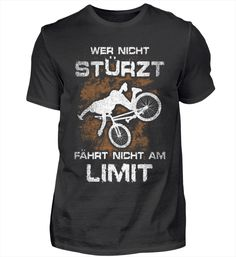 Wer nicht stürzt fährt nicht am Limit. Zum Rad fahren gehört es leider dazu, dass man sich auch mal hinlegt. Besonders beim Mointainbiking oder downhill, wird es manchmal ziemlich gefährlich. Lustiges Radfahrer Shirt mit einem coolen Spruch.