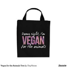 Vegan for the Animals Tote