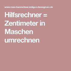 Hilfsrechner = Zentimeter in Maschen umrechnen