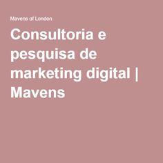 Consultoria e pesquisa de marketing digital | Mavens