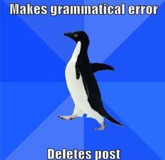 Bad grammar is inexcusable.