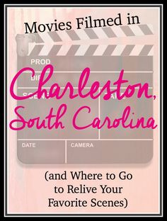 Movies Filmed In Charleston South Carolina And Where To Go Relive Your Favorite Scenes