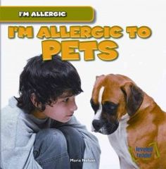 J 616.97 NEL. Millions of people have cats and dogs. Still, many people have pet allergies. While these allergies can often be treated by medicines or allergy shots, it's tough to find out the cause of your sneezing is the beloved family pet! Readers learn the causes of pet allergies and the common reactions they cause.