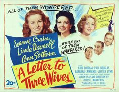 """A Letter to Three Wives-1949 Comed/Drama Jeanne Crain,Linda Darnell, Ann Sothern,Kirk Douglas,Paul Douglas & Thelma Ritter. Celeste Holm as Addie narratesThe wives receive a letter from the never seen """"Jezebel"""" of the group Addie Ross,informing them she has run away with one of their husbands, but doesn't reveal which one.The 3 wives all together & away for the day have to worry until later that night when at a dance they'll find out which husband has left by seeing who's husband doesn't…"""