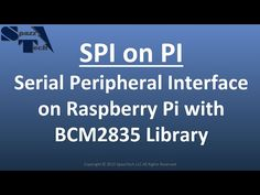 SPI on Pi - Serial Peripheral Interface on Raspberry Pi 2 with bcm2835 library - YouTube