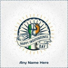 Wish your friends, colleague and family a Happy Independence day by sending them 15 august independence day 2019 picture with name. Create your own image online very easily through our website. We are having a collection unique designs Independence Day.