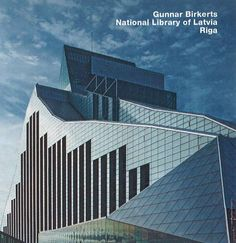 Gunnar Birkerts, National Library of Latvia, Riga: Opus 70 by Janis Dripe https://www.amazon.ca/dp/3932565703/ref=cm_sw_r_pi_dp_xNX6wbE960VDG