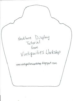 DIY: Vintiquities Workshop: Necklace Display Tutorial..pattern