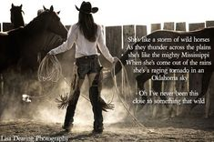 Shes like a storm of wild horses. Rodeo Quotes, Equine Quotes, Equestrian Quotes, Hunting Quotes, Quotes Quotes, Qoutes, Baby Quotes, Life Quotes, Trust Quotes