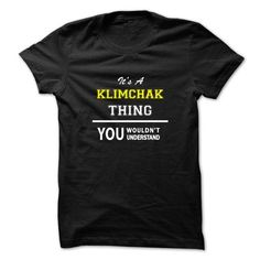 nice It's KLIMCHAK Name T-Shirt Thing You Wouldn't Understand and Hoodie