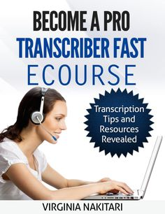 Become a Pro #Transcriber Fast ecourse.  Learn step-by step how to become a professional transcriber and thrive in the transcription industry.