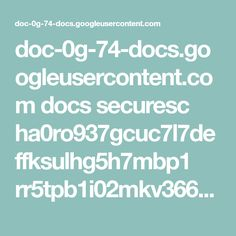 doc-0g-74-docs.googleusercontent.com docs securesc ha0ro937gcuc7l7deffksulhg5h7mbp1 rr5tpb1i02mkv3667kuqnamd9q3ot5ui 1512885600000 12379553158407434459 * 0B8bTZllX7s9pek84U3RKS3J2ZUk?e=download