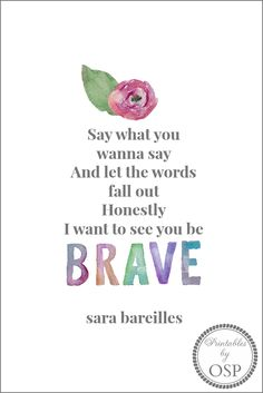 Be Brave Free Printable | song lyrics by Sara Bareilles | Printable by On Sutton Place be brave quotes, music quotes lyr...