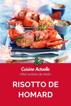 Risotto de homard, recette de Risotto de homard, recette avec du risotto, Risotto de homard, recette avec du homard; risotto, homard, recette avec du homard, recette de noël, entrée de noël recette, entrée de noël traditionnelle, entrée de noël facile, entrée de noël originale, recette d'entrée de noël qui change, entrée de noël, recette d'entrée noël menu de noël, entrée Seafood Menu, Fish And Seafood, Cooking Time, Chicken, Couscous, Christmas, Risotto, Lobster Risotto, Cooker Recipes