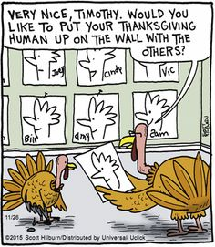 -The Argyle Sweater by Scott Hilburn for November 2015 Artwork for Open House at Tom Turkey Elementary. Thanksgiving Cartoon, Thanksgiving Art, Turkey Jokes, Argyle Sweater Comic, Funny Quotes, Funny Memes, Quotable Quotes, Hilarious, Human Pictures