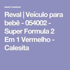 Reval | Veículo para bebê - 054002 - Super Formula 2 Em 1 Vermelho - Calesita