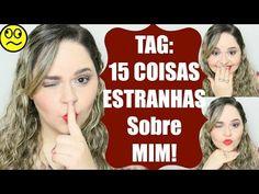 TAG: 15 COISAS ESTRANHAS Sobre MIM! (Intimidade, Segredos, Confissões e ...