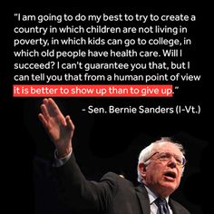 Let's show up for Bernie and donate to his Presidential campaign. Help in any way you can.  https://berniesanders.com/