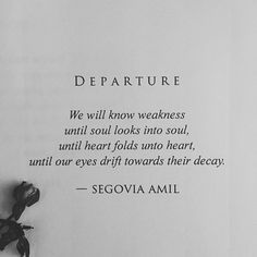 """""""Departure"""" written by Segovia Amil, Poem Quotes, Words Quotes, Poems, Sayings, Qoutes, Segovia Amil, Dark Poetry, Dark Quotes, Real Quotes"""
