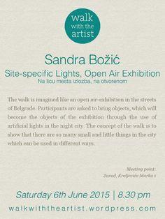 WALK WITH SANDRA BOŽIĆ Site-specific Lights, Open Air Exhibition / Na licu mesta izlozba, na otvorenom