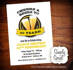 Cheers and Beers to Forty Years Invitation Birthday Party PRINTABLE 30th 40th 50th 60th