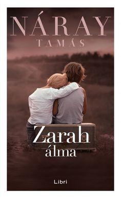 Könyv: Zarah álma (Náray Tamás) Film Books, Music Film, Book Lists, Books Online, Book Lovers, Good Books, Believe, Hollywood, Pdf