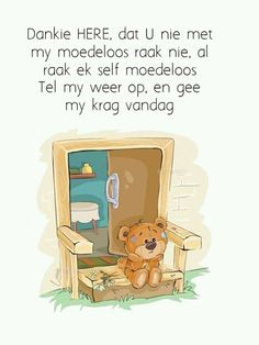 Good Morning Wishes, Good Morning Quotes, Inspirational Qoutes, Motivational Quotes, Lekker Dag, Afrikaanse Quotes, Goeie More, Holy Quotes, Tatty Teddy