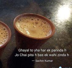 Tea Lover Quotes, Chai Quotes, Bff Quotes, Hindi Quotes, Gazal Hindi, Love Sayri, Poetry Hindi, Crazy Girl Quotes, Eye Liner Tricks