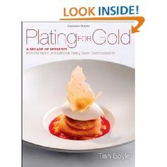 Plating for Gold: A Decade of Dessert Recipes from the World and National Pastry Team Championships #dessert